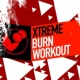 Xtreme Cardio Workout Music Xtreme Burn Workout