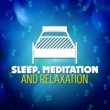 Sleep, Meditation and Relaxation Apotheosis