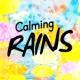 Calming Rain Sounds Calming Rains