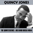 Quincy Jones Jazz Classics - The Quintessence - Big Band Bossa Nova