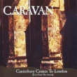 Caravan Canterbury Comes to London (Live from The Astoria) [Live]