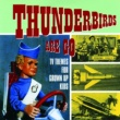Eagles Thunderbirds Are Go - TV Themes for Grown Up Kids
