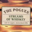 The Pogues Streams of Whiskey - Live In Leysin, Switzerland 1991