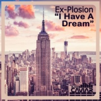Ex-Plosion I Have A Dream