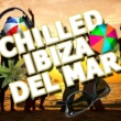 Chilled Club del Mar&Ibiza Del Mar Chilled Ibiza Del Mar