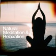 Meditation & Relaxation Natural Meditation & Relaxation