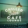 Café Lounge Chilled Jazz Cafe Lounge