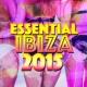 Essential Dance 2015 Essential Ibiza 2015