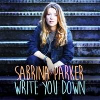 Sabrina Parker Write You Down