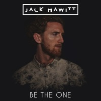 Jack Hawitt Be The One