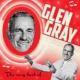 """Glen Gray Take the """"A"""" Train"""