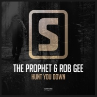 The Prophet & Rob GEE Hunt You Down