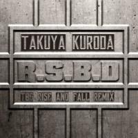 黒田卓也/Tall Black Guy R.S.B.D [TBG Rise And Fall Remix]