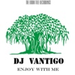 DJ Vantigo Enjoy With Me