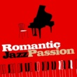 Romantic Jazz Moods Romantic Jazz Passion