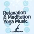 Relaxation Meditation Yoga Music Relaxation & Meditation Yoga Music