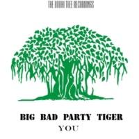 Bad Party Tiger You Big