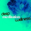Wellness Deep Meditation Wellness