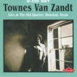 Townes Van Zandt Live At The Old Quarter, Houston, Texas CD1