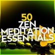 Various Artists 50 Zen Meditation Essentials