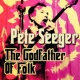 Pete Seeger The Godfather of Folk