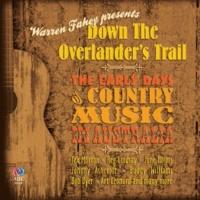 ヴァリアス・アーティスト Down The Overlander's Trail: The Early Days Of Country Music In Australia