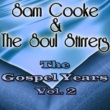 Sam Cooke&The Soul Stirrers The Gospel Years, Vol. 2
