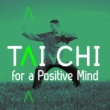 Tai Chi And Qigong&Positive Thinking Tai Chi for a Positive Mind