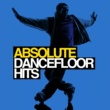 Dancefloor Club Hits Absolute Dancefloor Hits