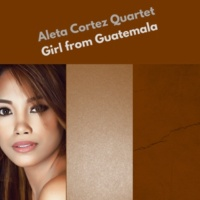 Aleta Cortez Quartet Cuban Love
