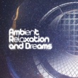 Spa, Relaxation and Dreams Ambient Relaxation and Dreams
