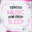 Musica Para Dormir Profundamente Tender Music for Deep Sleep