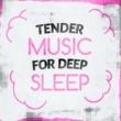 Musica Para Dormir Profundamente Tender Music for Deep Sleep