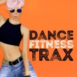 Various Artists Dance Fitness Trax