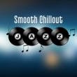 Restaurant Music Smooth Chillout Jazz ‐ Restaurant Music, Relaxation Time with Family, Soothing Piano, Smooth Jazz, Cafe Time