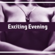 Erotica Exciting Evening ‐ Sexy Jazz, Erotic Dance, Instrumental Piano, Deep Relaxation, Sensual Jazz, Intense Massage, Chill Saxophone