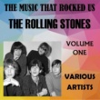Various Artists The Music That Rocked Us - The Rolling Stones - Vol. 1