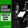 Sarah Vaughan Complete Late Fourties Masters (Bonus Track Version)