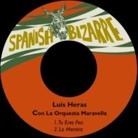 Luis Heras&Orquesta Maravella Tu Eres Fea