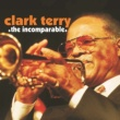 Clark Terry/Tommy Flanagan/Harry Edison/Jimmy Knepper/Jesse Davis/Yusef Lateef/Seldon Powell/Barry Harris/Milt Hinton/Bobby Durham The Incomparable