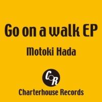 Motoki Hada Go on a walk EP