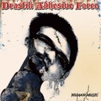Drastik Adhesive Force Human Music (Remaster)