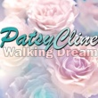 Patsy Cline Walking Dream