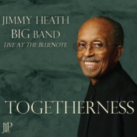 Jimmy Heath Big Band A Time and a Place
