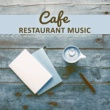 Jazz Lounge Cafe Restaurant Music ‐ Background Music for Restaurant, Dinner Time, Family Meeting, Coffee Drinking