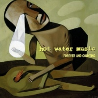 Hot Water Music Forever and Counting (Expanded Edition)