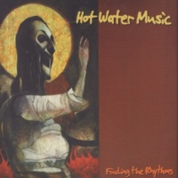 Hot Water Music Finding The Rhythms