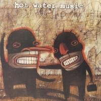Hot Water Music Fuel For The Hate Game (Expanded Edition)