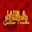 Latin Guitar Maestros,Guitar Tracks&Guitarra Clásica Española, Spanish Classic Guitar Latin & Spanish Guitar Tracks