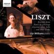 Llyr Williams Liszt: Excerpts from Années de Pèlerinage, deuxième année: Italie and other works